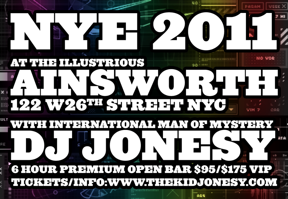 Come Spend this New Years Eve w/ me @ The Ainsworth NYC (122 W 26th St.) *Ticket Prices are known to increase fast & unexpectedly so def. get them now!! Tickets: newyearseve.thekidjonesy.com Thank you to DJ J Dayz & Joonbug.com