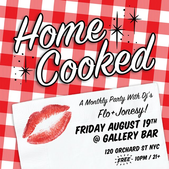 "Two Master Music Chefs cook up another party for the homies and homettes"" ********* Friday August 19th Gallery Bar (underground) 120 Orchard Street, New York City (btw. Delancey & Rivington) Subway: F, V to 2nd Ave 