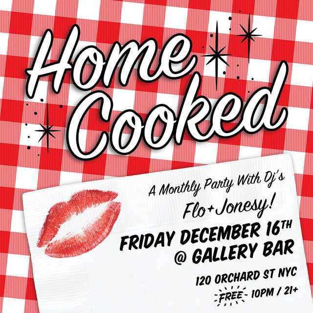 "THE FINAL #HOMECOOKED!   +  JONESY'S BIRTHDAY EDITION!     Live Freestyle Painting:  JAMES SHIELDS     {Brooklyn, Creative Shields}   10pm-4am  No dress code || Free   Subway : F, V to 2nd Ave || J, M, Z to Delancey-Essex|| B, D to Grand || 6 to Spring   * Tell Doorman:  ""FLO & Jonesy's Home Cooked Party""    Facebook RSVP:    http://tinyurl.com/homecookedFB    CONGRATULATIONS TO ALL OF US! MAMA COOKED UP A STORM"