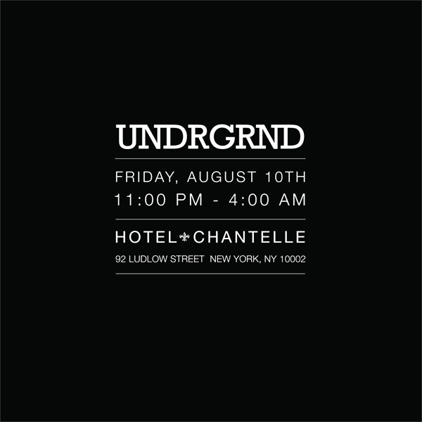 Friday August 10th UNDRGRND a hidden basement party at hotel chantelle playing the shit you want to hear when you're wasted DJs Michna (http://ghostly.com/artists/michna) Jonesy (http://thekidjonesy.com/) Bloom (http://tinyurl.com/ybqezc7) Hosts Pascal & Ian Hotel Chantelle Basement 92 Ludlow Street New York, NY Say Ian or Pascal at the door for hassle free entry...