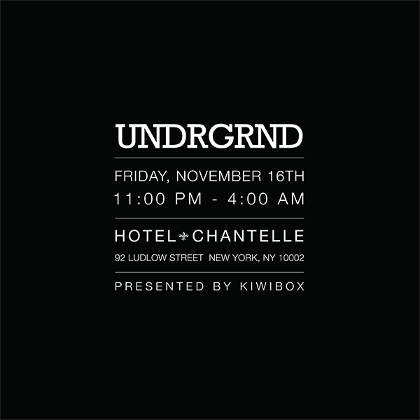 Friday November 16th   UNDRGRND a hidden basement party at hotel chantelle playing the music you want to hear when you're wasted FACEBOOK INVITE  DJs Jonesy! Scallywag Hosts Ian & Pascal Hotel Chantelle Basement 92 Ludlow Street New York, NY Say Ian or Pascal at the door for hassle free entry...