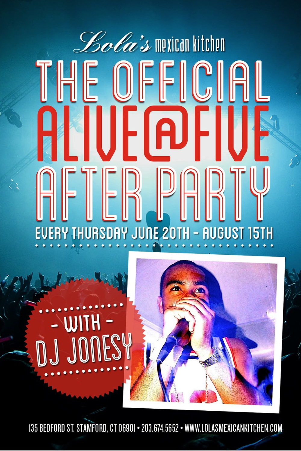 THE OFFICIAL ALIVE @ FIVE AFTER PARTY BEGINS THURSDAY JUNE 20TH - AUG. 15TH @ LOLAS MEXICAN KITCHEN.  MUSIC BY YOURS TRULY!      EVERY THURSDAY 9PM - CLOSE    LOLA'S MEXICAN KITCHEN    135 BEDFORD ST.     STAMFORD CT