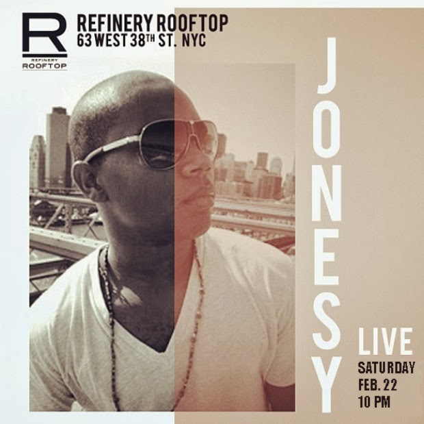 REFINERYROOFTOPNYC.COM    NO COVER   Join us Saturday, February 22nd @ the Refinery Hotel Rooftop Bar. Doors open at 10pm. The rooftop will be lit by the Empire State Building, as we get lit off the cocktails! Dress to Impress. Music by JONESY.
