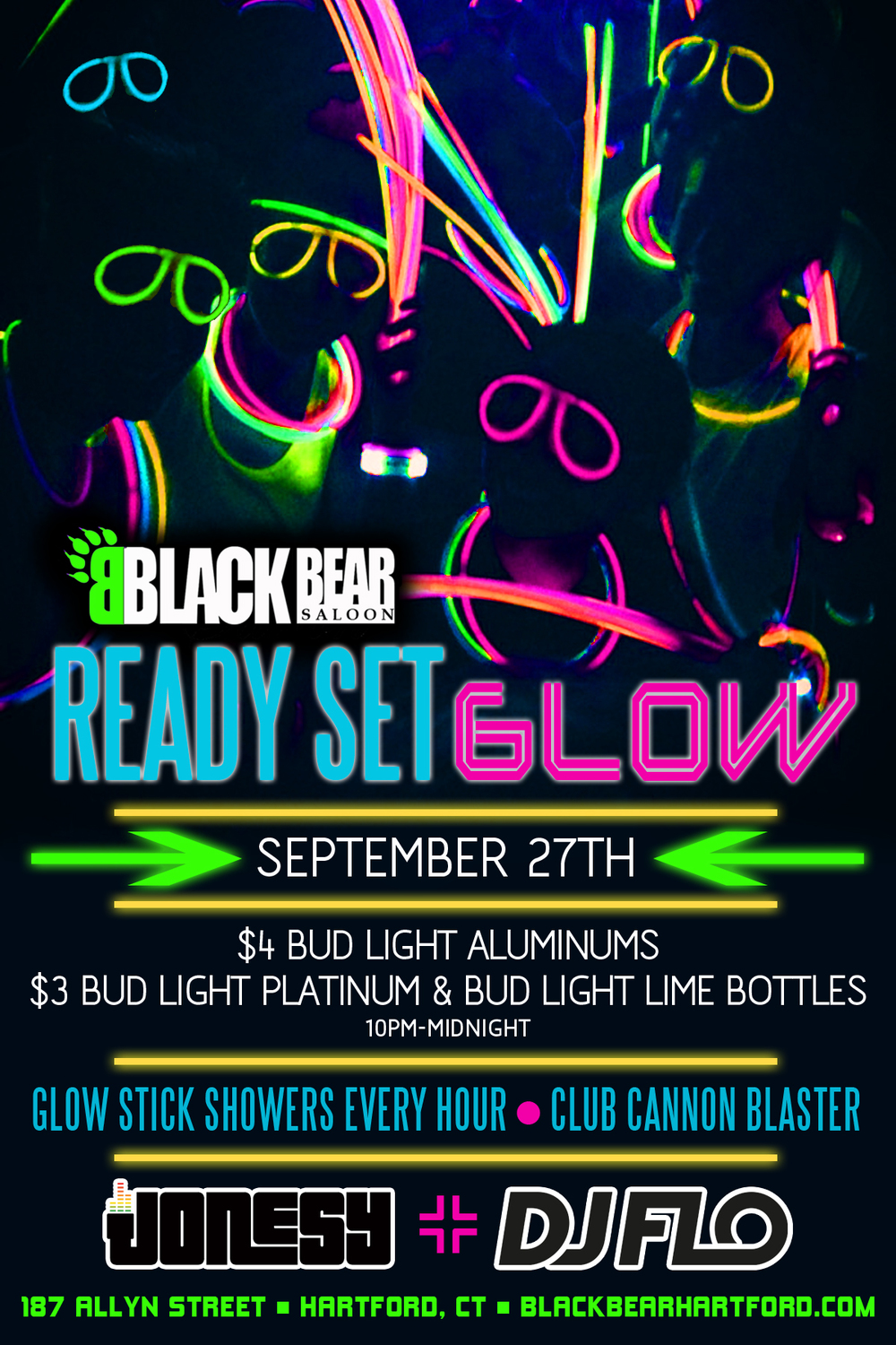 Join me + FLO & Jamesy, Saturday, September 27th in the Capitol city of Hartford CT for the highly anticipated Ready Set Glow Party at Black Bear Saloon. $4 Bud Light Aluminum Bottles, $3 Bud Light Platinum & Bud Light Lime Bottles 10PM - Midnight.  Glow Stick Showers Every Hour + The Club Cannon Blaster.