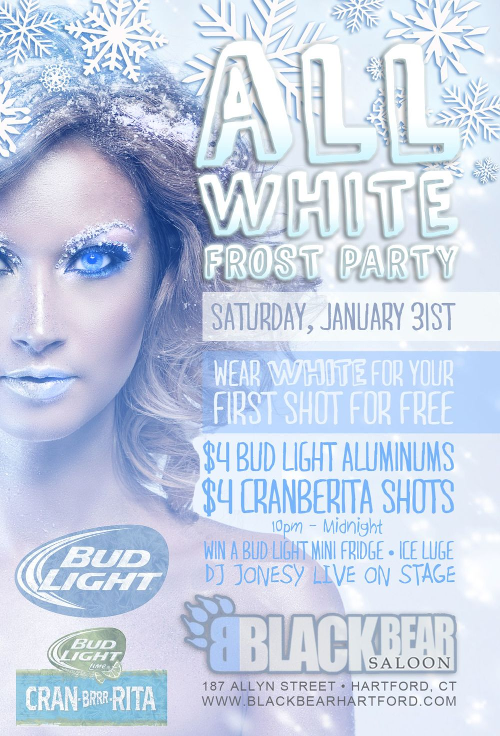 Saturday, January 31st we bring the party to Black Bear for the ALL WHITE FROST PARTY.  Music by yours truly starts at 9:30pm.  $4 Aluminum Bud Light Bottles.  $4 Cranberita Shots.  Ice Luge on Stage + Bud Light Mini Fridge Giveaway!  Meet us there!
