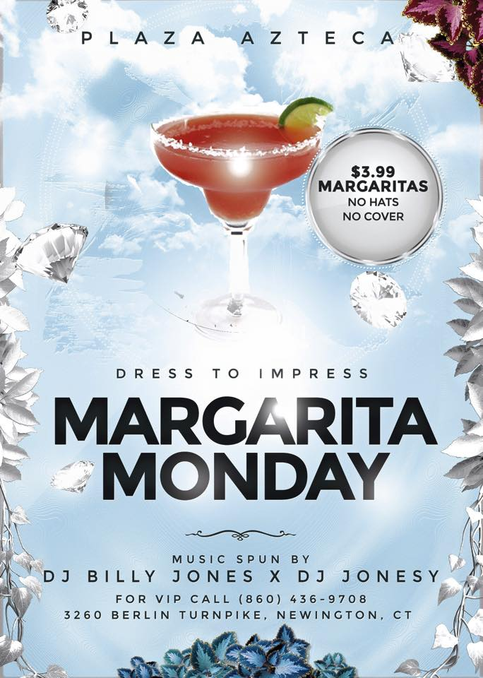Monday, April 6th join us at Plaza Azteca in Newington, CT for Margarita Monday with music by JONESY & Billy Jones.  Music starts at 9 pm.  $4 Margaritas + $130 Grey Goose VIP, all night long! Shout to Al_B_Ent.   **THE PATIO IS NOW OPEN FOR SPRING!!**