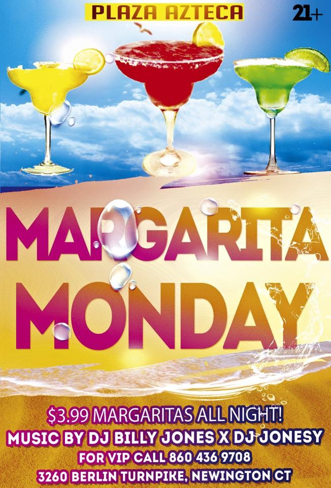 Monday, April 20th join us at Plaza Azteca in Newington, CT for Margarita Monday with music by JONESY &  Billy Jones   .  Music starts at 9 pm.  $4 Margaritas + $130 Grey Goose VIP, all night long! Shout to  Al_B_Ent .   **THE PATIO IS NOW OPEN FOR SPRING!!**