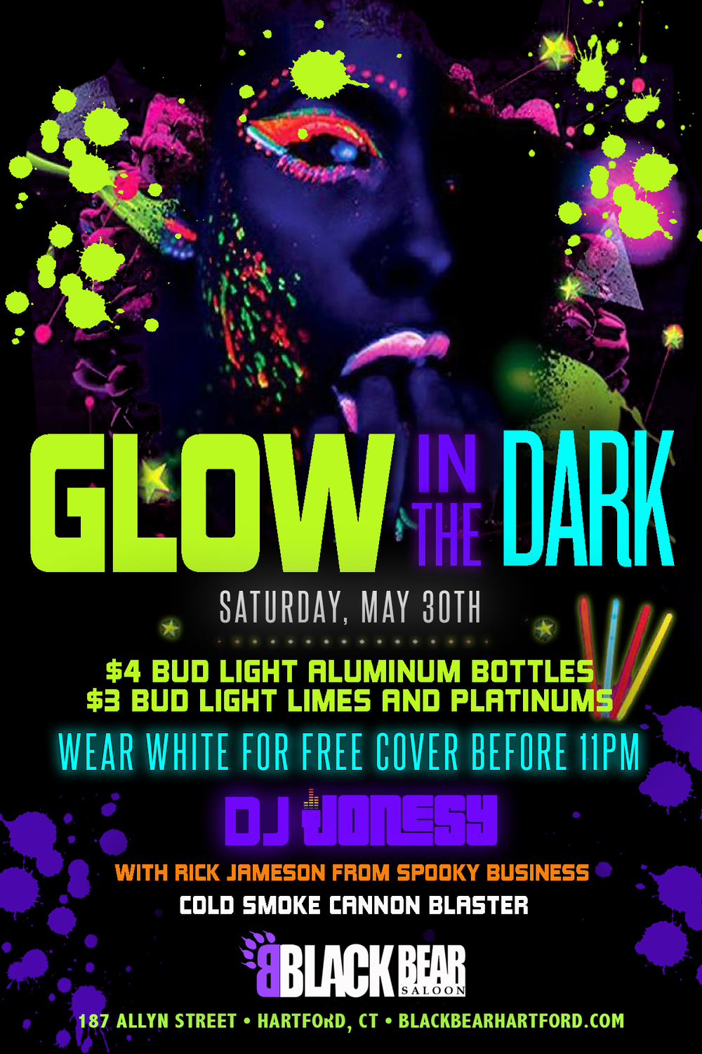 Saturday, May 30th join us at Black Bear in Hartford, CT for the monthly 'GLOW IN THE DARK' Party with music by JONESY + Rick Jameson of Spooky Business.  Wear all WHITE for free cover before 11pm.  $4 Bud Light Aluminum Bottles, $3 Bud Light Limes + Platinums.  CLUB CANNON ON STAGE.