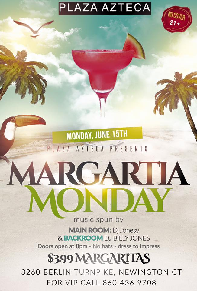 Monday, June 15th join us at Plaza Azteca in Newington, CT for Margarita Monday with music by JONESY &  Billy Jones   .  Music starts at 9 pm.  $4 Margaritas all night long! Shout to  Al_B_Ent .