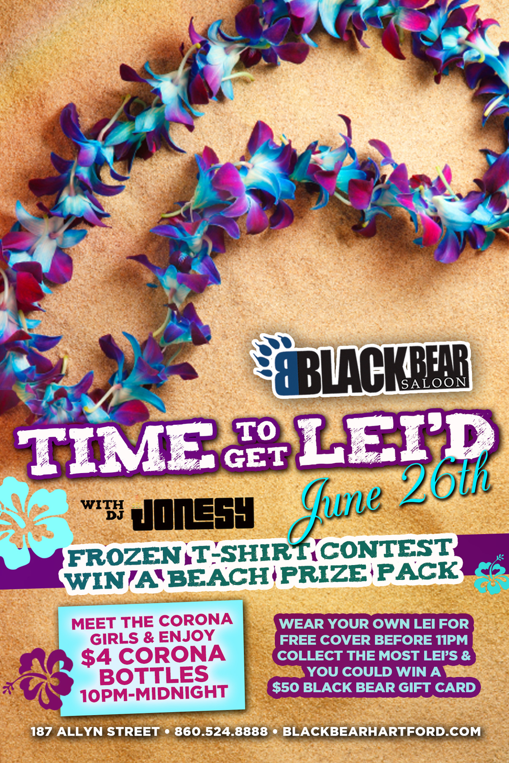 Friday June 26th join us at Black Bear Saloon for 'Time To Get Lei'd' w/ JONESY.  Music starts at 9:30pm.  Meet the Corona Girls & enjoy $4 Corona Bottles 10pm - Midnight.  Wear your own Lei for Free Cover before 11pm.  Collect the most Lei's throughout the night to win a $50 Black Bear Gift Card!