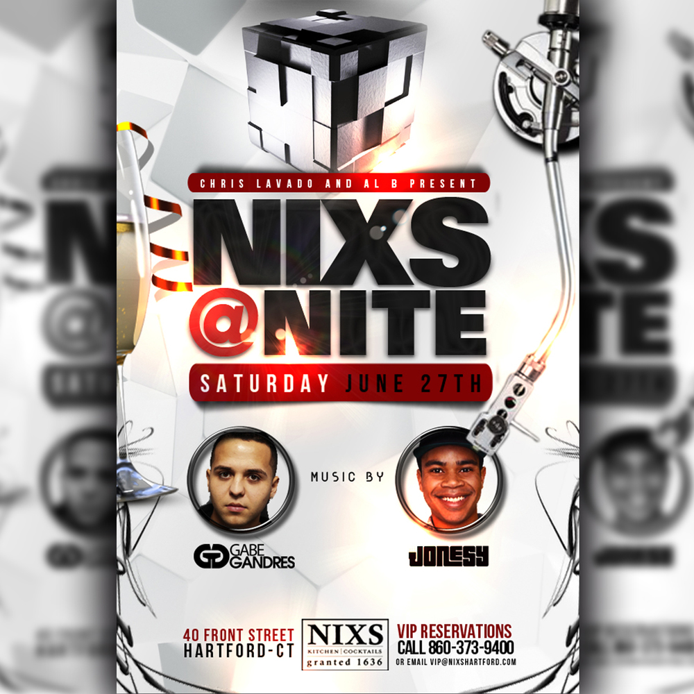 Saturday, June 27th join us at  NIXS  in Downtown Hartford, CT for 'NIXS @ NITE'  Music by  GABE GANDRES  & JONESY begins at 10pm.   Dress to Impress.  Presented by Al B Entertainment & Chris Lavado.