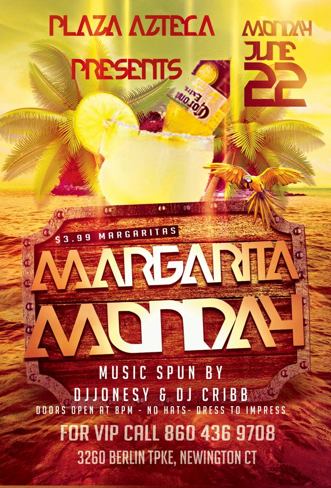 Monday, June 22nd join us at Plaza Azteca in Newington, CT for Margarita Monday with music by JONESY & CRIBB.  Music starts at 9 pm.  $4 Margaritas all night long! Shout to Al_B_Ent.