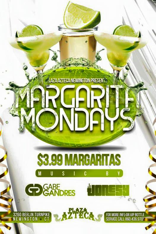 Monday, June 29th join us at Plaza Azteca in Newington, CT for Margarita Monday with music by JONESY &  Gabe Gandres   .  Music starts at 9 pm.  $4 Margaritas all night long! Shout to  Al_B_Ent .