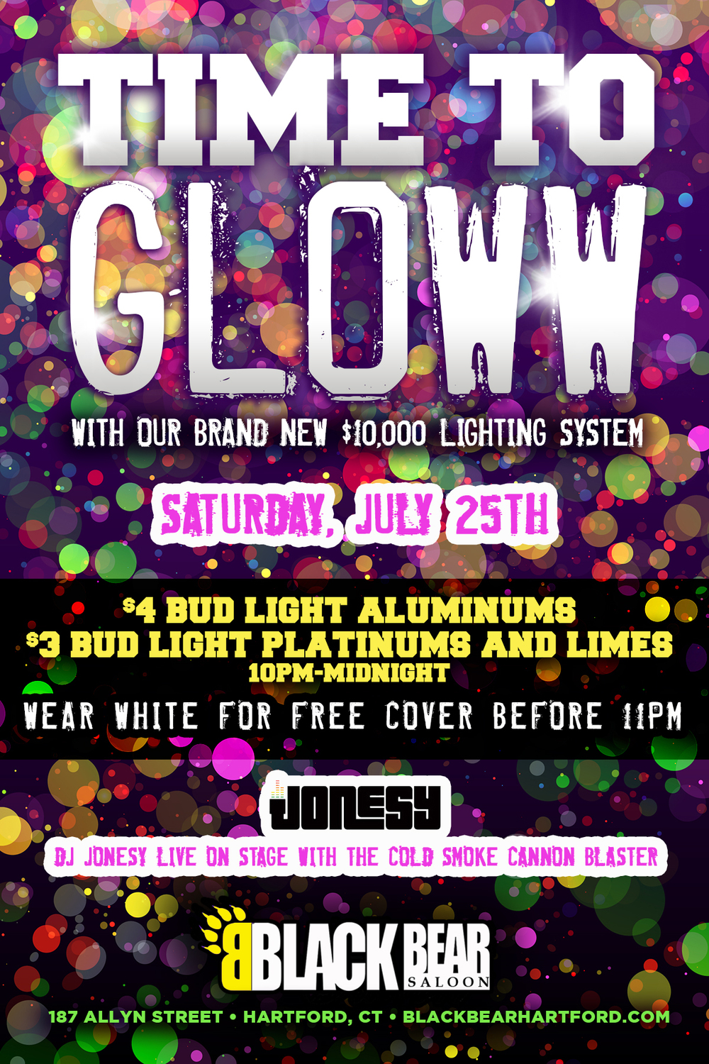 SATURDAY, JULY 25 join us at Black Bear Saloon for the monthly GLOW PARTY.  Wear white for free cover before 11pm.  $4 Bud Light Aluminums, $3 Bud Light Platinums and Limes until Midnight.  Club Cannon + Music by JONESY!