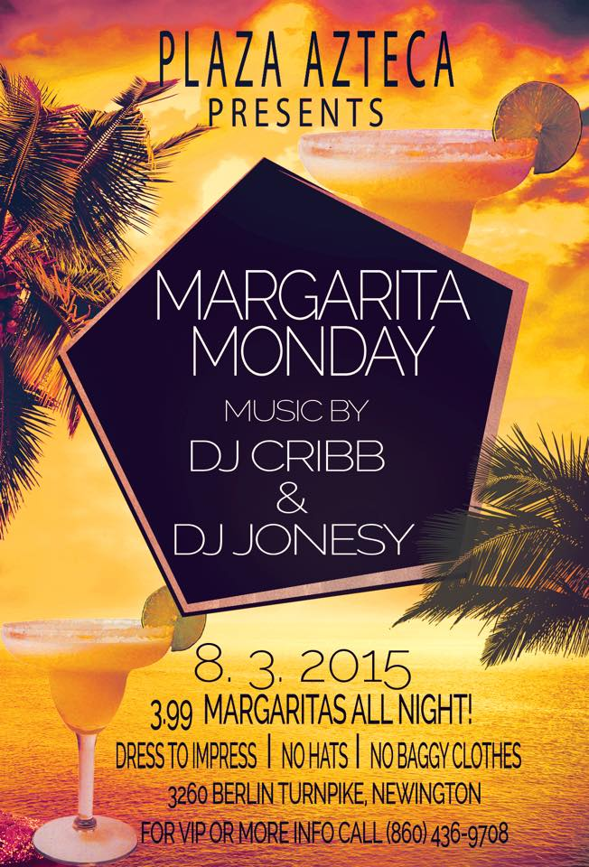 Monday, August 3rd join us at Plaza Azteca in Newington, CT for Margarita Monday with music by JONESY &   Cribb  .  Music starts at 9:30pm.  $4 Margaritas All Night Long!  Shout to   Al_B_Ent  .