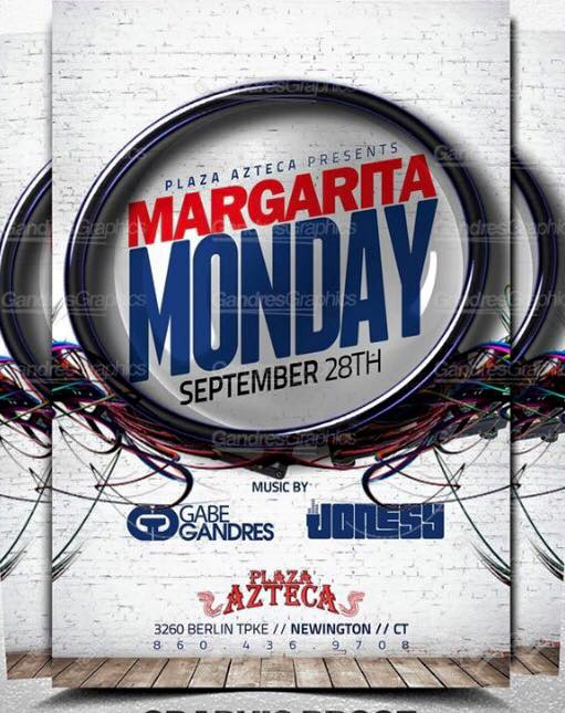 Monday, September 28th join us at Plaza Azteca in Newington, CT for Margarita Monday with music by JONESY &  Gabe Gandres   .  Music starts at 9 pm.  $4 Margaritas all night long! Shout to  Albdoesitall .