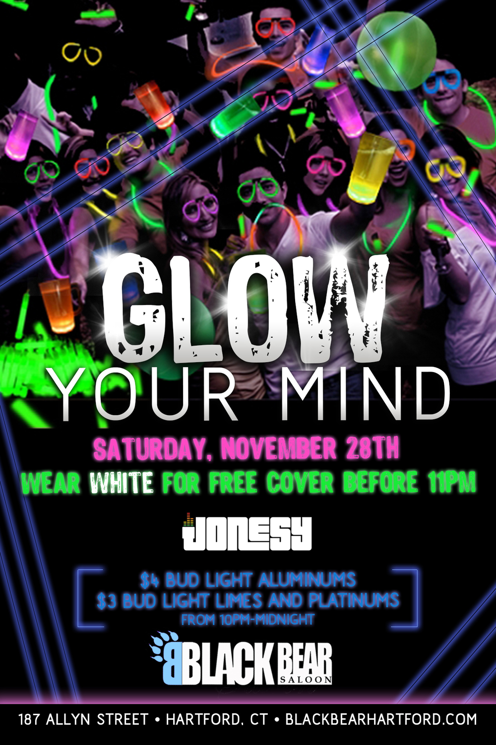 SATURDAY NOV. 28TH JOIN US AT BLACK BEAR FOR THE MONTHLY GLOW PARTY.  MUSIC BY JONESY STARTS AT 9:30PM.  WEAR WHITE FOR FREE COVER BEFORE 11PM.  $4 BUD LIGHT ALUMINUMS, $3 BUD LIGHT LIMES AND PLATINUMS FROM 10PM - MIDNIGHT.