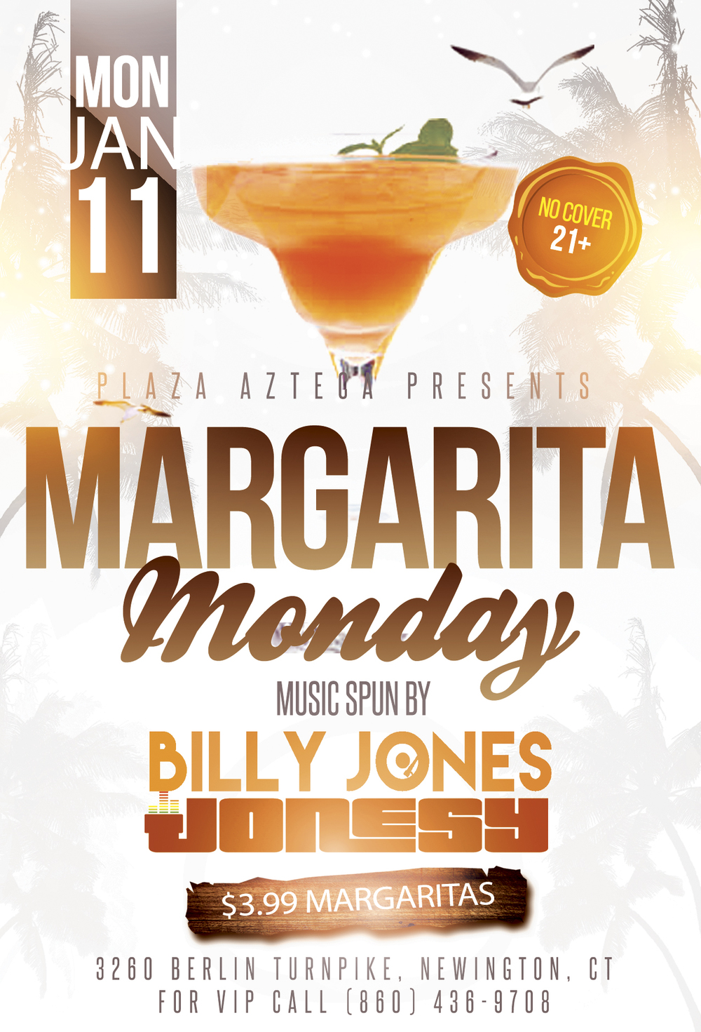 Monday, January 11th join us at Plaza Azteca in Newington, CT for Margarita Monday with music by JONESY &  B  illy Jonesy .  Music starts at 9 pm.  $4 Margaritas all night long!