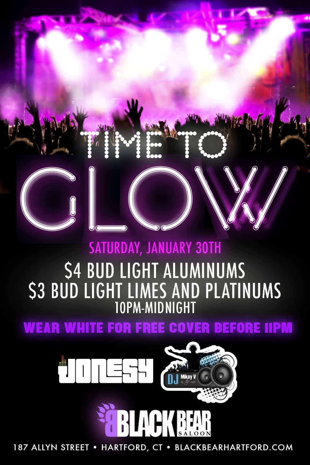 Saturday, January 30th join us at Black Bear in Hartford, CT for the monthly Glow Party!  Music by Mikey V & Jonesy starts at 9:30pm.  Wear white for free cover before 11pm.  $4 Bud Light Aluminums & $3 Bud Light Lime & Platinums 10pm- midnight!  Meet me there!