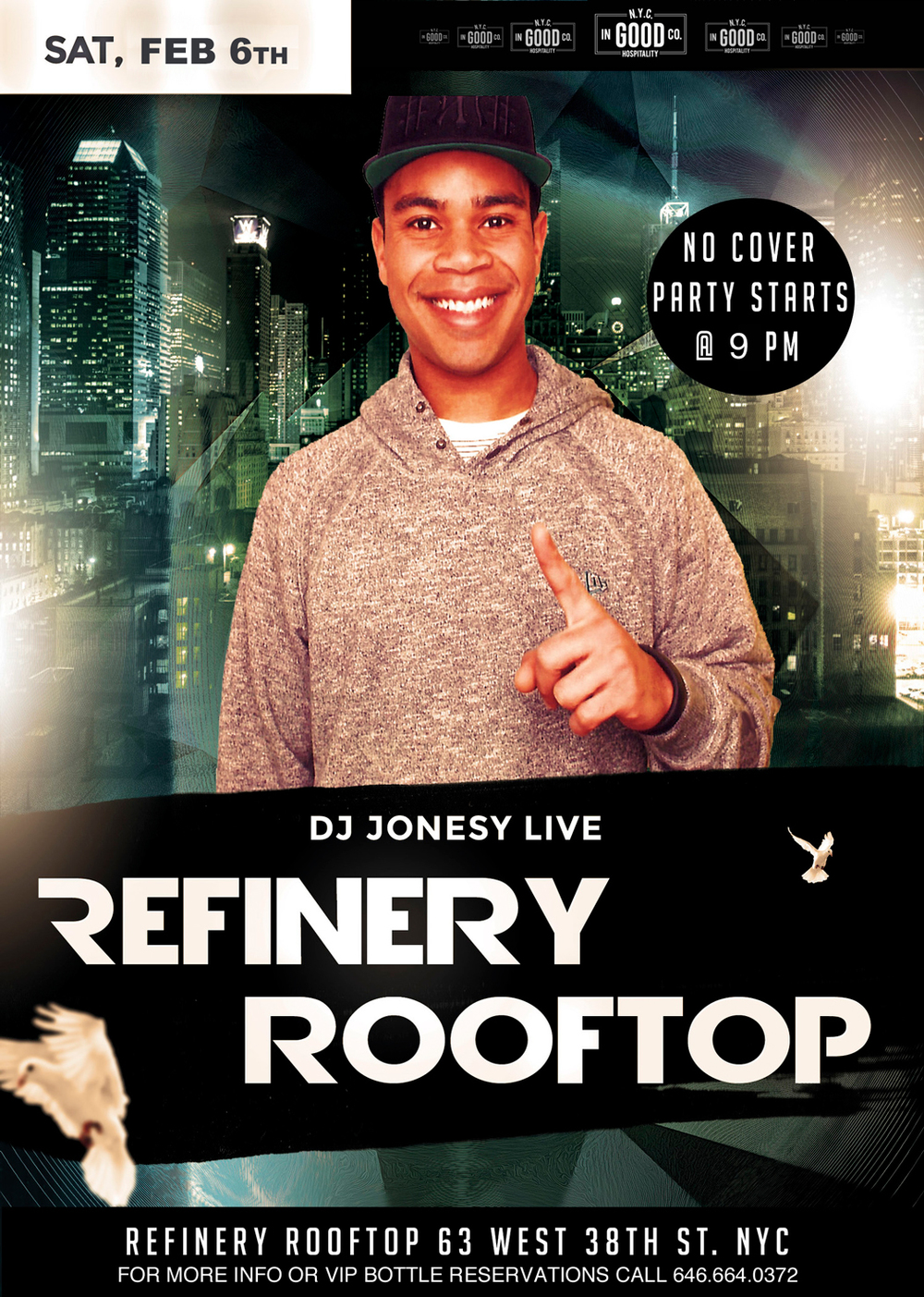 REFINERY ROOFTOP NYC Saturday, February 6th - 9 PM MUSIC BY JONESY