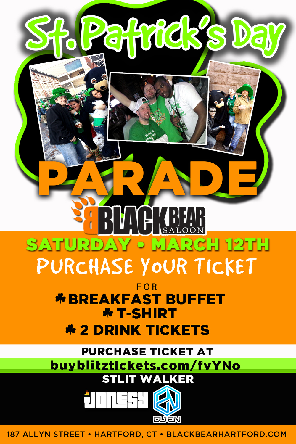 Saturday, March 12th join us at Black Bear in Hartford, CT for a full day of St. Paddy's Day Celebrations!  Purchase your tickets at buyblitztickets.com/fvYNo for a Breakfast Buffet, T-Shirt & 2 Free Drink Tickets!  Music by yours truly starts early in the morning with DJ EN to follow.  Meet us there!