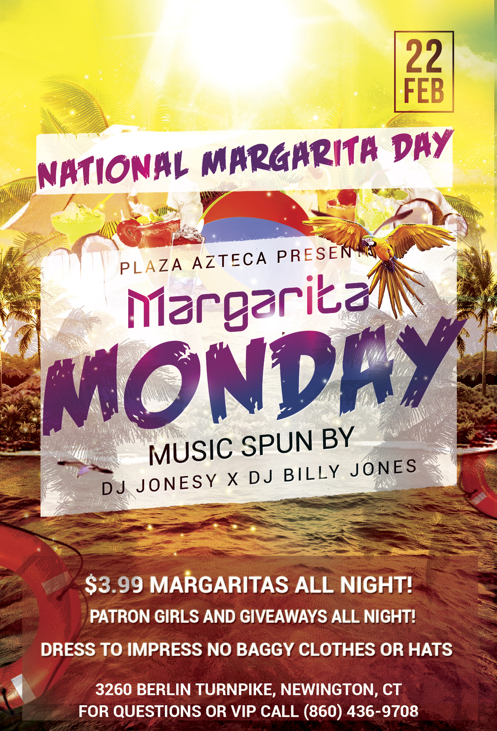 Monday, Feb 22nd join us at Plaza Azteca in Newington, CT for Margarita Monday with music by JONESY &  Billy Jones .  Music starts at 9 pm.  $4 Margaritas all night long!