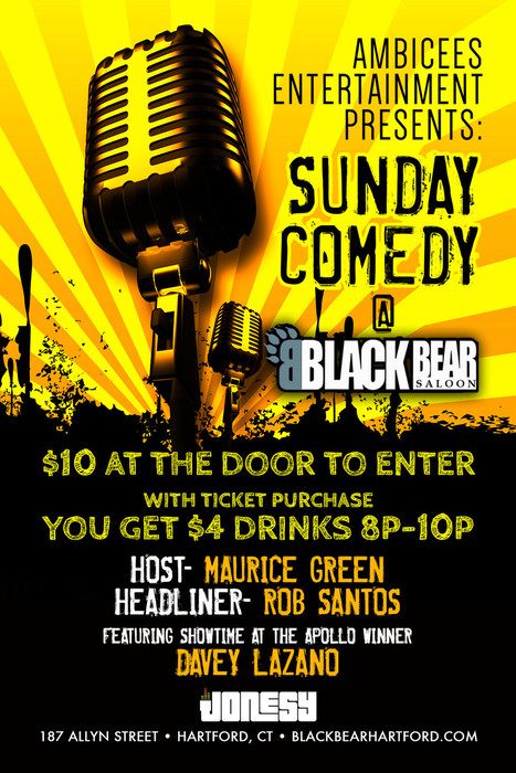 SUNDAY, FEB 28TH JOIN ME AT BLACK BEAR FOR A HILARIOUS COMEDY SHOW FEATURING ROB SANTOS, DAVEY LAZANO & MAURICE GREEN.  MUSIC BY YOURS TRULY 8PM-CLOSE.  MEET ME THERE!