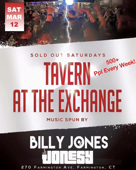 SATURDAY, MARCH 12TH JOIN US AT TAVERN AT THE EXCHANGE IN FARMINGTON, CT FOR MUSIC BY BILLY JONES & MYSELF.  HOSTED BY @ALBDOESITALL AND @IAM_THESAVAGE.  MUSIC STARTS AT 9:30.  500+ PEOPLE EVERY WEEK!