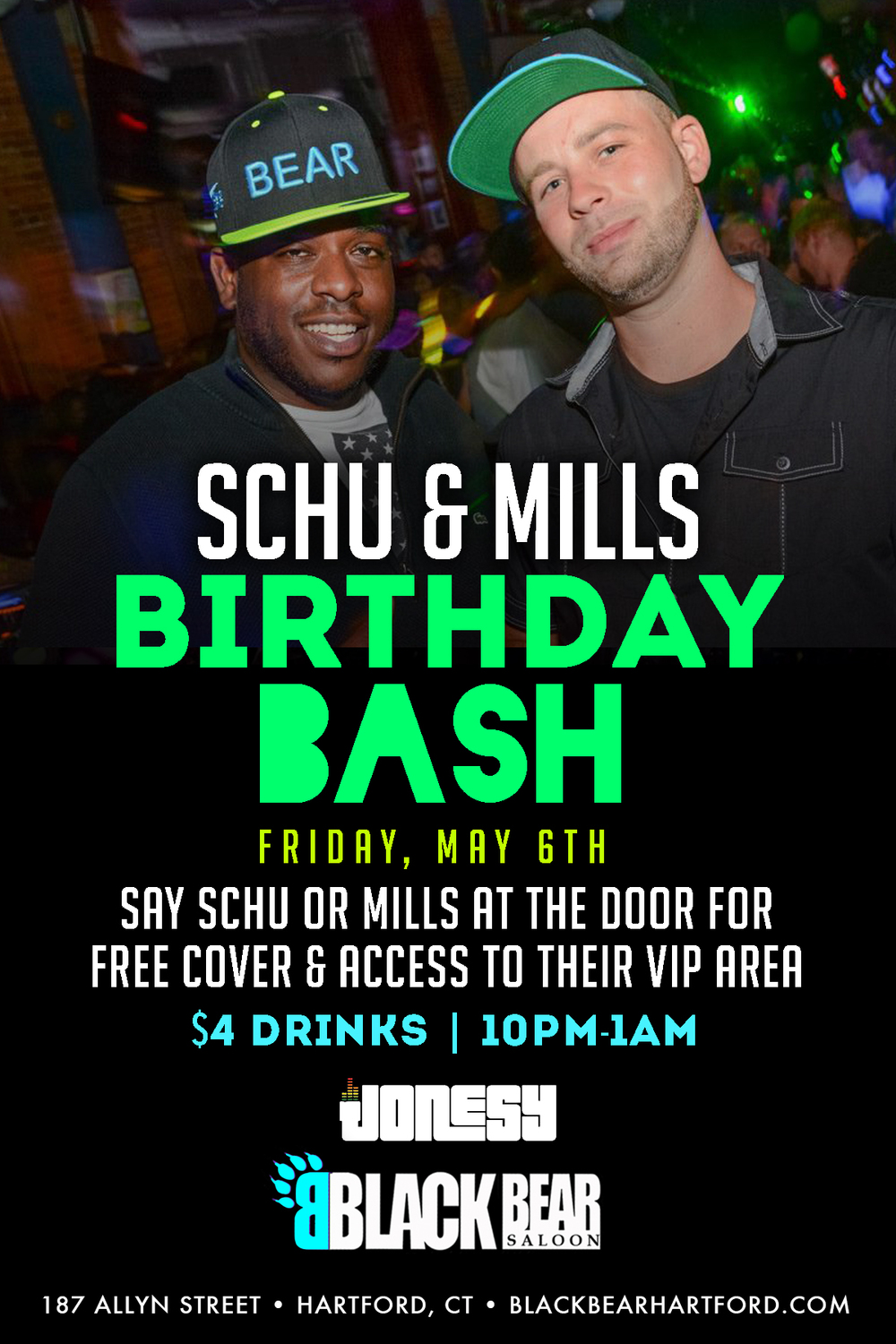 FRIDAY, MAY 6TH JOIN US AT BLACK BEAR IN HARTFORD, CT FOR A GIANT BIRTHDAY BASH FOR MY BROTHERS SCHU & MILLS!  DROP EITHER OF THEIR NAMES AT THE DOOR FOR FREE COVER AND ACCESS TO THEIR VIP AREA.  $4 DRINKS 10PM-1AM AND MUSIC BY YOURS TRULY ALL NIGHT LONG!