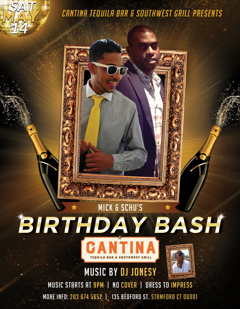 SATURDAY, MAY 14TH JOIN US AT CANTINA TEQUILA BAR & SOUTHWEST GRILL FOR A BIRTHDAY BASH YOU WON'T WANT TO MISS FOR MY BEST HOMIES MICK + SCHU!  NO COVER + DRESS TO IMPRESS.  MUSIC BY YOURS TRULY 9PM-CLOSE!