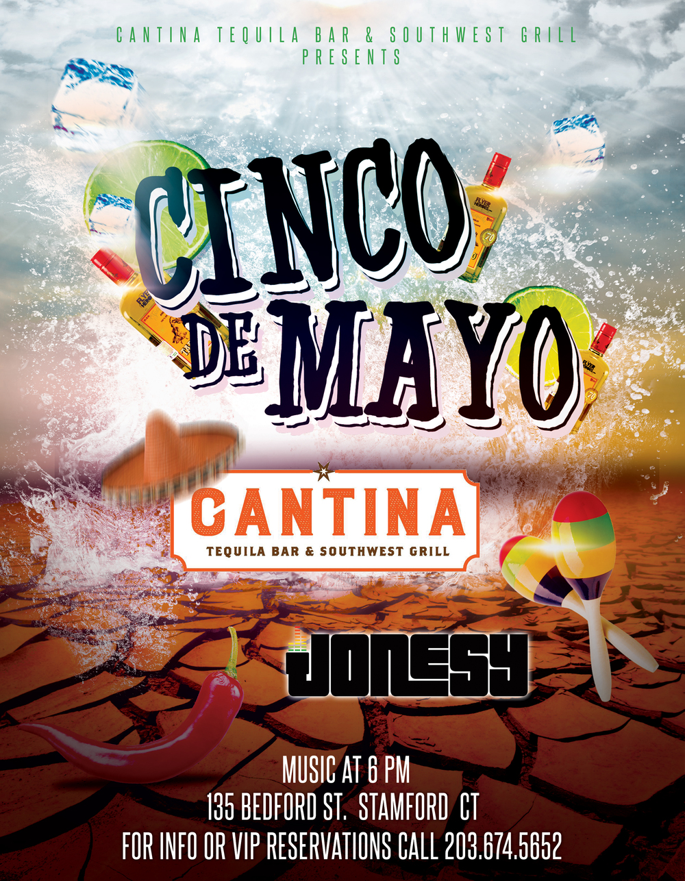 CINCO DE MAYO JOIN US AT  CANTINA TEQUILA BAR & SOUTHWEST GRILL  IN DOWNTOWN STAMFORD FOR MUSIC BY YOURS TRULY 6PM-CLOSE!  BE SURE TO ARRIVE EARLY TO AVOID A LINE.  DINNER RESERVATIONS ARE HIGHLY RECOMMENDED DUE TO A HIGH VOLUME OF GUESTS EXPECTED!  SEE YOU ALL THERE!