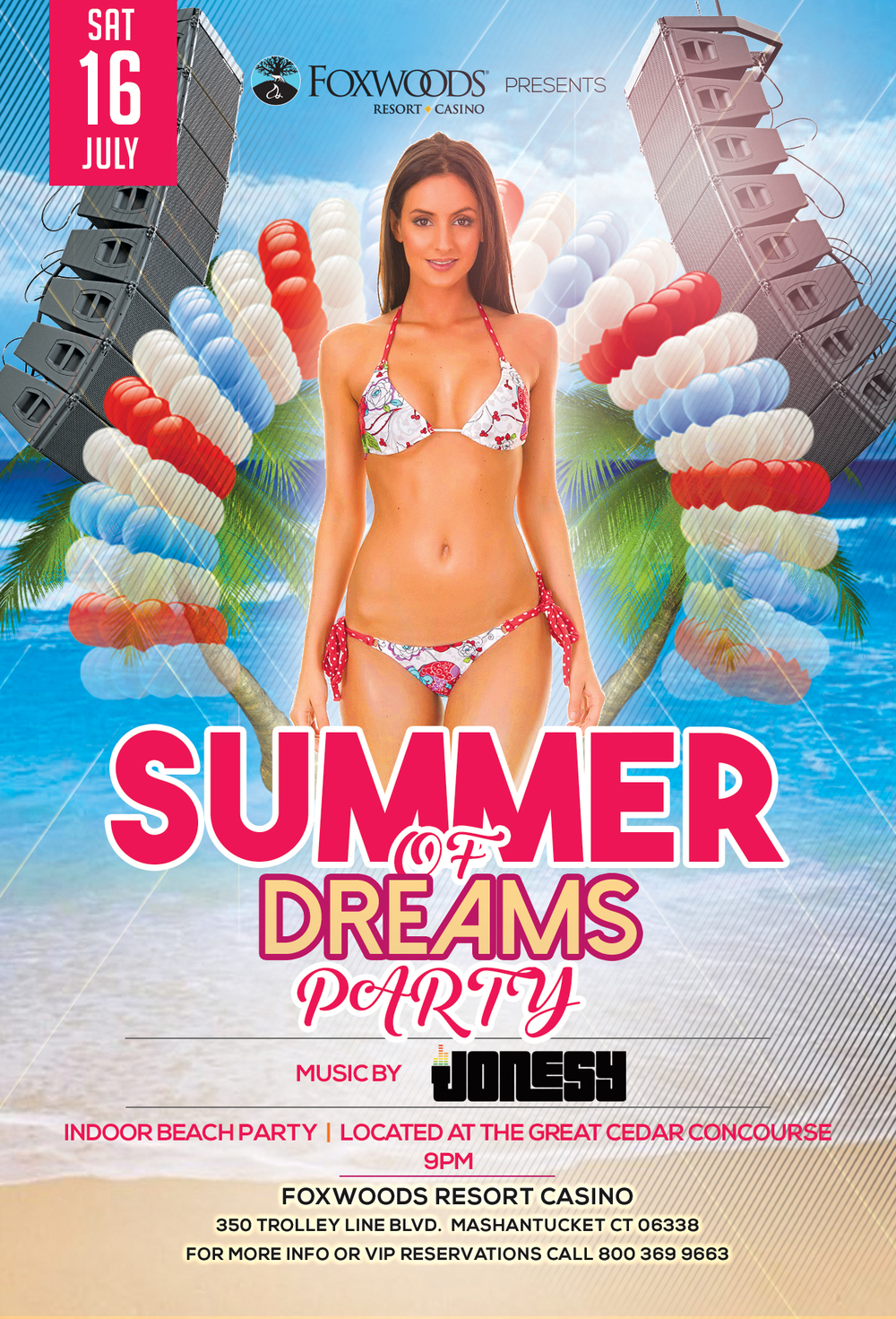 SAT. JULY 16TH JOIN US AT FOXWOODS RESORT CASINO FOR THE SUMMER OF DREAMS PARTY.  LOCATED AT THE GREAT CEDAR CONCOURSE, MUSIC BY JONESY BEGINS AT 9PM AND GOES UNTIL 1AM.  HOPE TO SEE YOU ALL THERE!