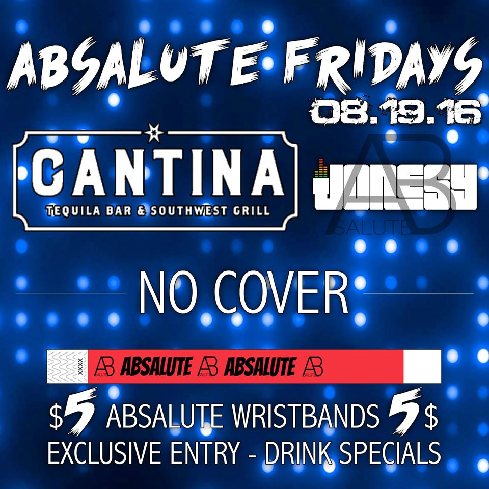 FRIDAY, AUGUST 19TH JOIN US AT CANTINA TEQUILA BAR & SOUTHWEST GRILL FOR THE 2ND EDITION OF ABSALUTE FRIDAYS WITH MUSIC BY YOURS TRULY. HOSTED BY MY BOY ANT SKEE,STAMFORD SEE YOU THERE!
