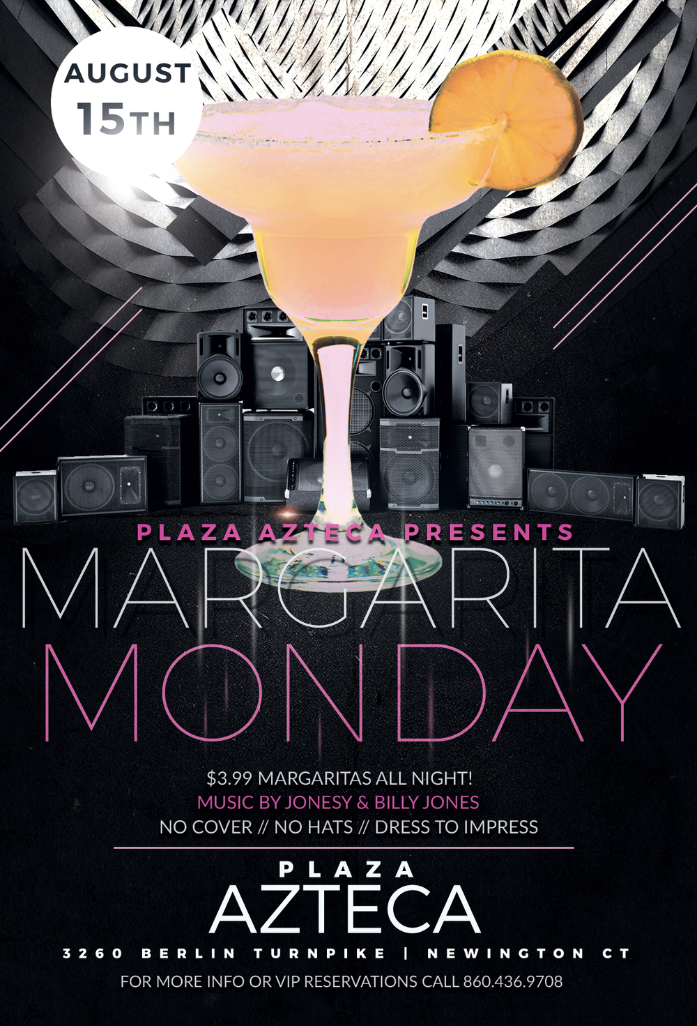 Monday, August 15th join me at Plaza Azteca in Newington, CT for Margarita Monday with music by Billy Jones & yours truly 9pm-close.  $3.99 Margaritas all night long!  Meet me there!
