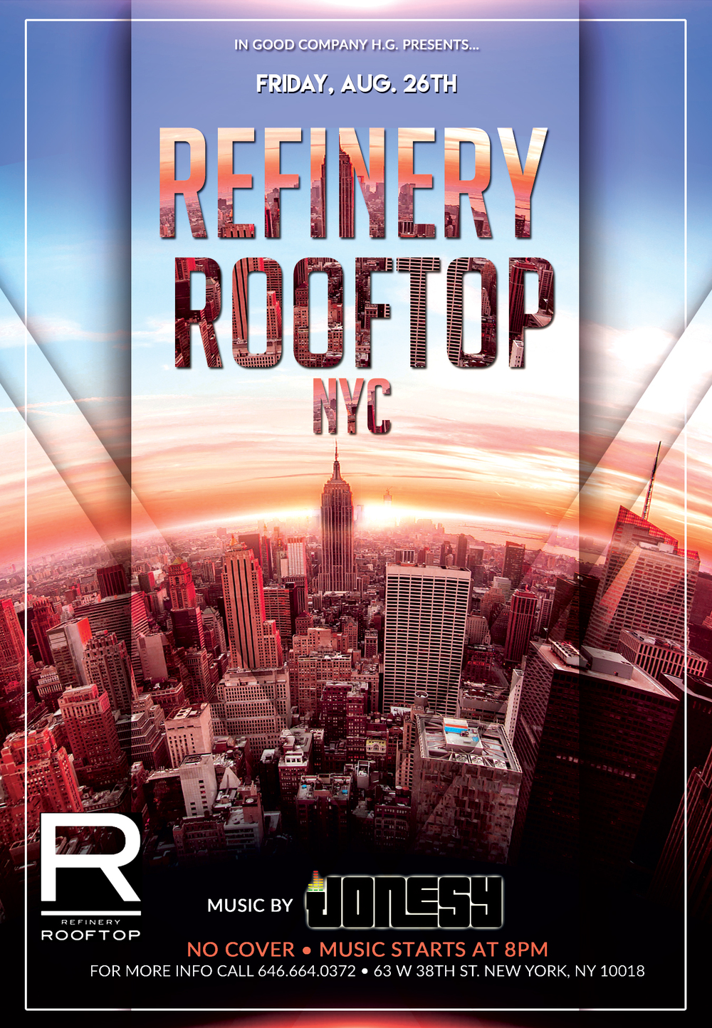 FRIDAY, AUGUST 26TH JOIN US AT REFINERY ROOFTOP NYC FOR MUSIC BY YOURS TRULY 8PM - CLOSE.  GORGEOUS ROOFTOP VIEWS OF THE EMPIRE STATE BUILDING AND NYC SKYLINE + TOP SHELF DRINKS + GREAT MUSIC.  NO COVER, DRESS TO IMPRES.