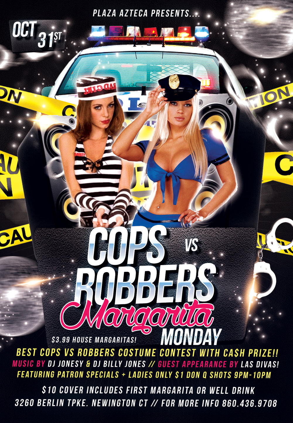MONDAY, OCT 31ST, HALLOWEEN NIGHT, JOIN US AT PLAZA AZTECA NEWINGTON FOR MARGARITA MONDAY [HALLOWEEN EDITION]!!  THIS YEAR'S THEME IS COPS VS ROBBERS, AND BEST COSTUME GOES HOME WITH A CASH PRIZE!!  MUSIC BY JONESY + BILLY JONES STARTS AT 9PM & THERE WILL BE A SPECIAL GUEST APPEARANCE BY LAS DIVAS!!  WE WILL HAVE PATRON SPECIALS + LADIES ONLY $1 DON Q SHOTS 9PM-10PM!!  $10 COVER GETS YOU YOUR FIRST MARGARITA OR WELL DRINK ON THE HOUSE!!  HOPE TO SEE EVERYONE THERE!!