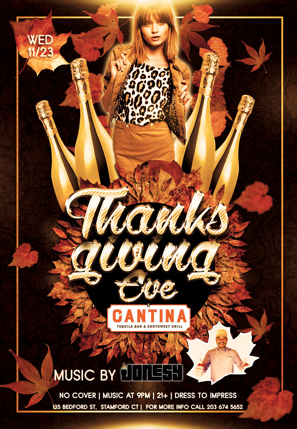 THANKSGIVING EVE JOIN US AT CANTINA TEQUILA BAR & SOUTHWEST GRILL IN STAMFORD, CT FOR MUSIC BY YOURS TRULY 9PM- CLOSE!  THIS WILL BE A FULL HOUSE SO BE SURE TO ARRIVE EARLY TO AVOID WAITING IN LINE!  DRESS TO IMPRESS, NO COVER CHARGE!  SEE EVERYONE THERE FOR STAMFORD'S HOMECOMING & THE BEST MUSIC IN TOWN!