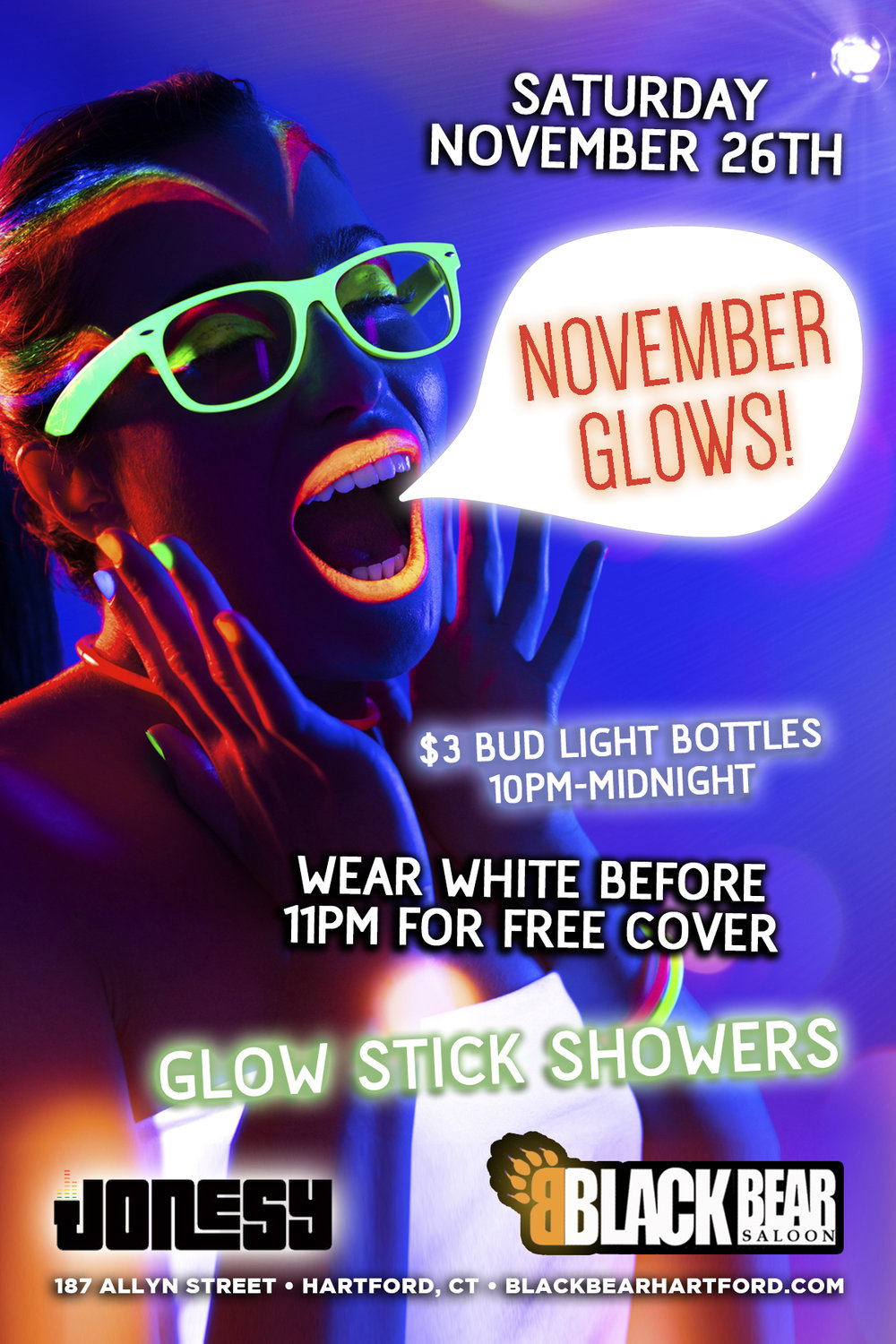 SATURDAY, NOVEMBER 26TH JOIN US AT BLACK BEAR SALOON IN HARTFORD, CT FOR THEIR MONTHLY GLOW PARTY!  MUSIC BY JONESY STARTS AT 9:30PM.  BE SURE TO WEAR WHITE FOR FREE COVER BEFORE 11PM.  $3 BUD LIGHT BOTTLES 10PM-MIDNIGHT!!  #WETHROWTHEPARTY