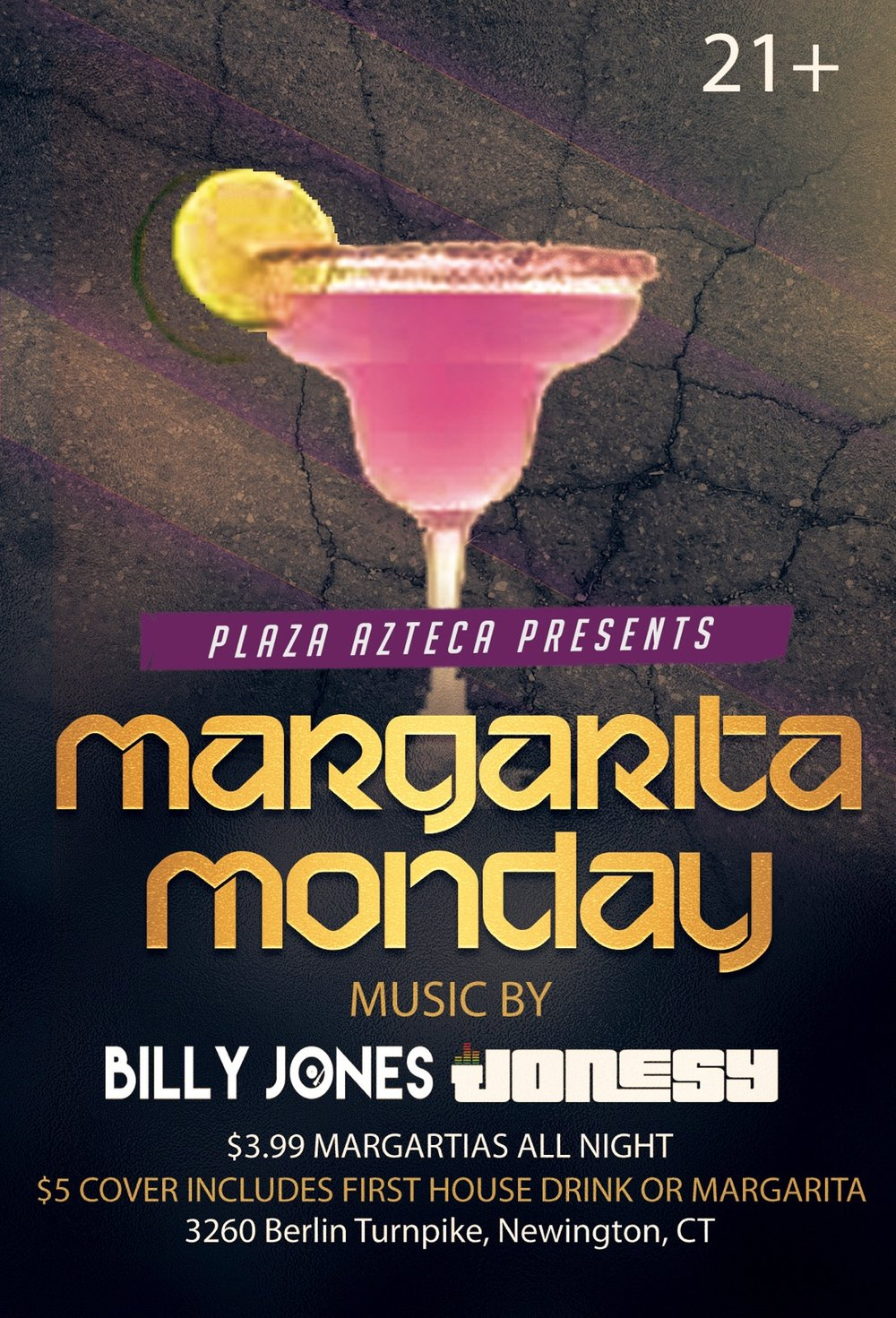 Monday, January 16th   join me at Plaza Azteca in Newington, CT for Margarita Monday with music by Billy Jones & yours truly 9pm-close.  $3.99 Margaritas all night long!  Meet me there! $5 Cover.