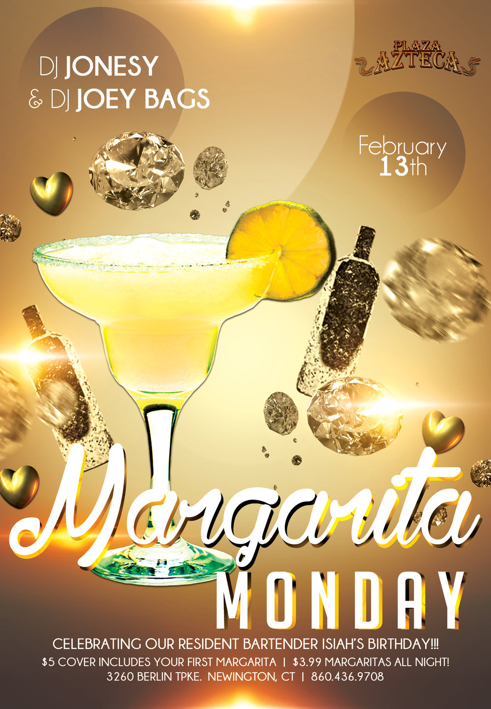 Monday, February 13th   join me at Plaza Azteca in Newington, CT for Margarita Monday with music by Joey Bags & yours truly 9pm-close.  $3.99 Margaritas all night long!  We will also be celebrating our resident bartender Isiah's birthday!!!  Meet us there! $5 Cover.