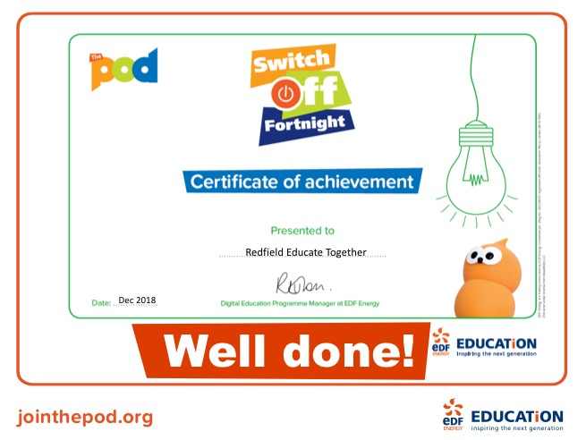 We're energy savers!!!   After finishing 'Switch off Fortnight' the eco-team helped by completing another spontaneous audit in the hope to find that the whole school have saved energy. The second audit showed a difference of -5.6kWh over a 24hr period which the children we are extremely pleased about. If sustained over the year, it could be a difference of -1091kWh! As a school we were rewarded with this certificate. The eco-team will now continue to promote saving energy in our school.