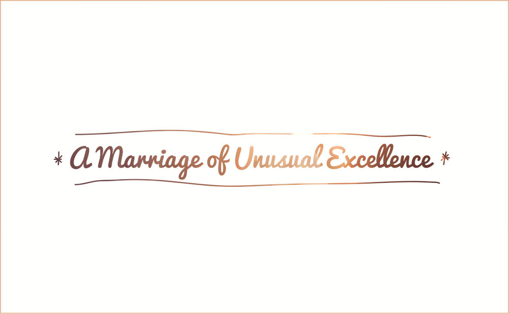 You don't want a normal marriage. You want a marriage of unusual excellence.