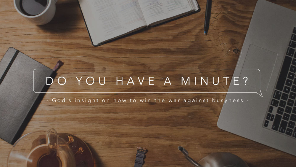 God's insight on how to win the war against busyness