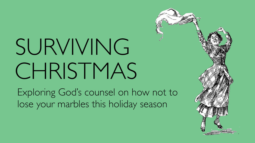God's counsel on how not to lose your marbles this holiday season
