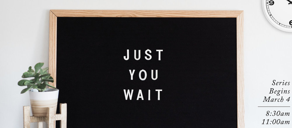 Just+You+Wait+slider+graphic+-+coming.001.jpeg