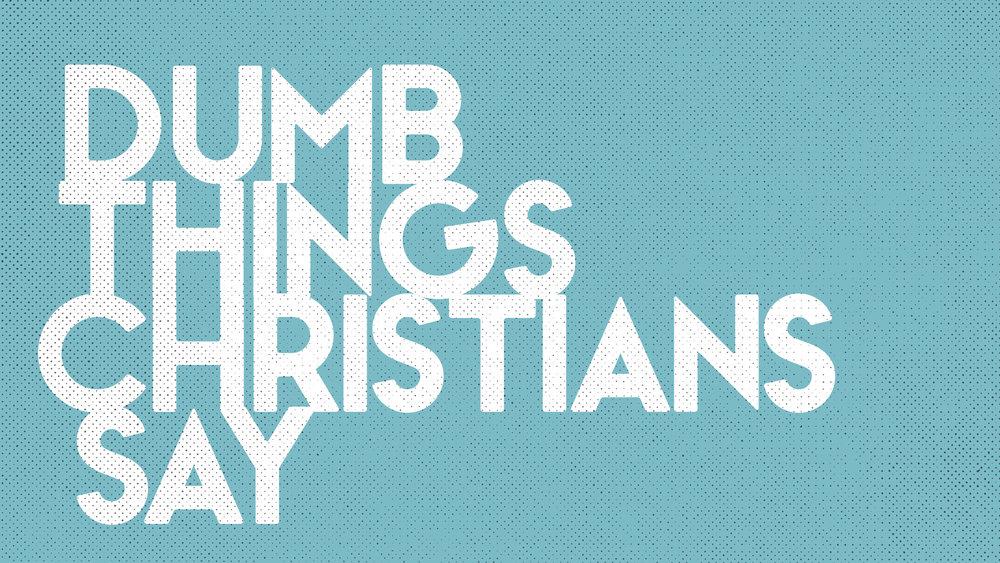 Dumb Things Christians Say bulletin cover.001.jpeg