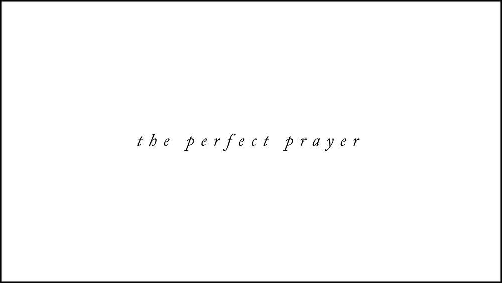 The Perfect Prayer.001.jpeg