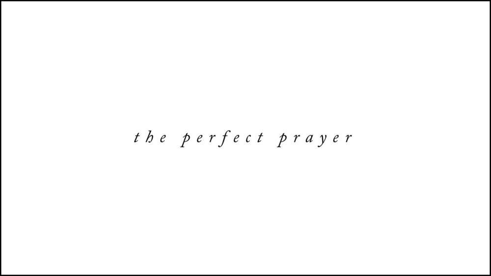 The+Perfect+Prayer.001.jpeg