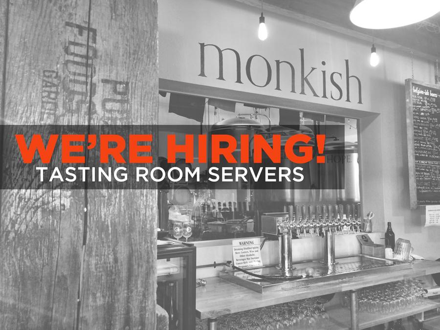 We Re Hiring Tasting Room Servers Monkish Brewing Co