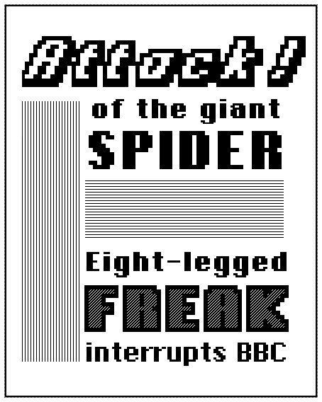 "My first poster, based on the headline ""Attack of the giant spider: Eight-legged freak interrupts BBC news bulletin as it creeps across camera to snatch prey""."